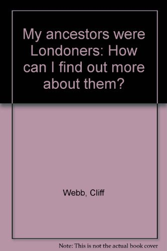 9781859510162: My ancestors were Londoners: How can I find out more about them?