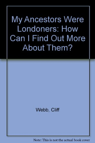 9781859514078: My Ancestors Were Londoners: How Can I Find Out More About Them?