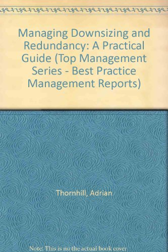 9781859530078: Managing Downsizing and Redundancy: A Practical Guide (Top Management Series - Best Practice Management Reports)