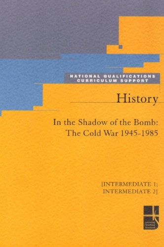 In the Shadow of the Bomb: (Intermediate 1, Intermediate 2 - History): The Cold War 1945-1985 (Higher Still Support) (9781859558171) by Bruce Jamieson