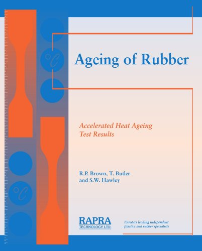 Ageing of Rubber - Accelerated Heat Ageing Test Results: Brown, R.P.