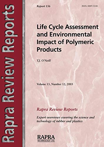 Life Cycle Assessment and Environmental Impact of Polymeric Products: T. J. O'Neill