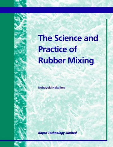 9781859573983: The Science and Practice of Rubber Mixing