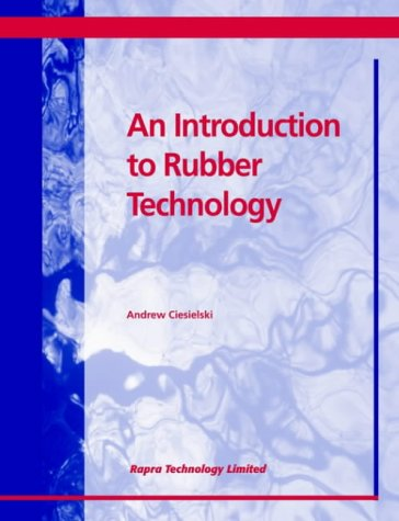 An Introduction to Rubber Technology: Andrew Ciesielski