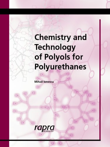 Chemistry and Technology of Polyols for Polyurethane: Mihail Ionescu