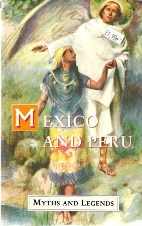 9781859580073: Mexico and Peru Myths and Legends (Myths & Legends)