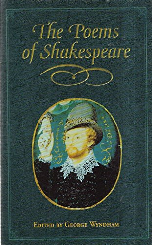 The Poems of Shakespeare: Edited by George Wyndham
