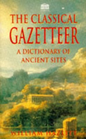 9781859580462: Classical Gazetteer a Dictionary of Ancient Si