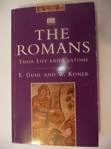 The Romans. Their Life and Customs