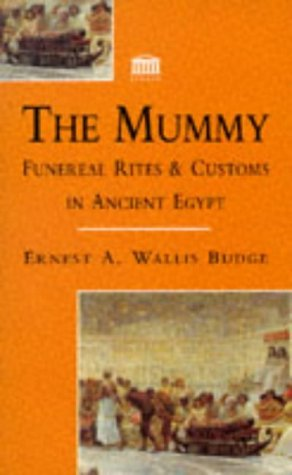 The Mummy: Funereal Rites and Customs In Ancient Egypt (Facsimile of 1893 Original)