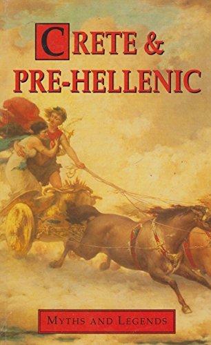 Crete and Prehellenic Myths and Legends (Myths: Mackenzie, Donald