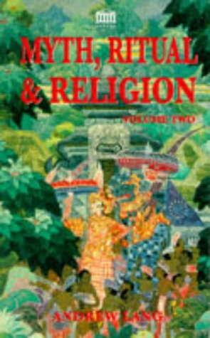 Myth, Ritual and Religion. Volume Two