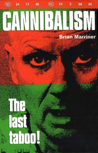 9781859584958: Cannibalism the Last Taboo (True crime)