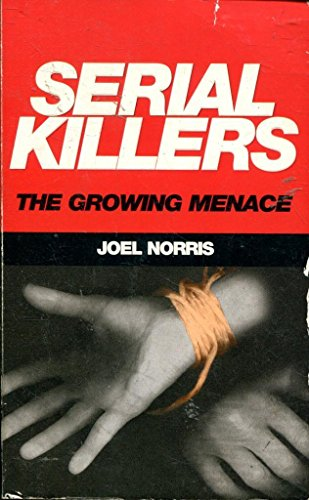 9781859584972: Serial Killers: The Growing Menace (True crime)