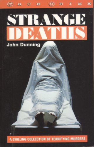 9781859584989: Strange Deaths: A Chilling Collection of Terrifying Murders (True crime)