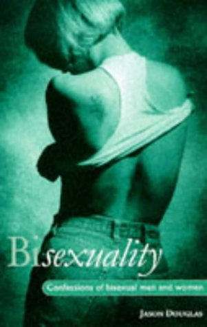 9781859585030: Bisexuality: Confessions of Bisexual Men and Women (The erotica series)