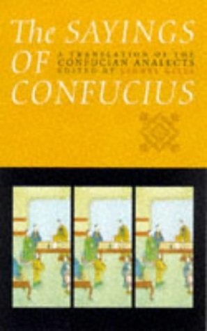 The Sayings of Confucius. A translation of the Confucius Analects