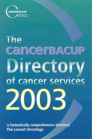 The Cancerbacup Directory of Cancer Services 2003