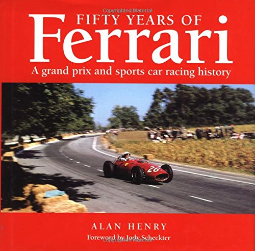 9781859600085: Fifty Years of Ferrari: A Grand Prix and Sports Car Racing History