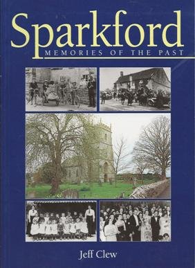 Sparkford: Memories of the Past (1859600093) by Clew, Jeff