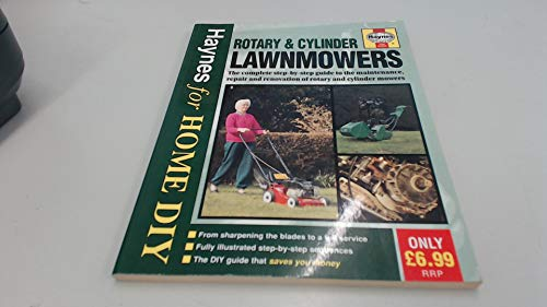 9781859601051: Rotary and Cylinder Lawnmowers: The Complete Step-by-step Guide to the Maintenance, Repair and Renovation of Rotary and Cylinder Lawnmowers (Haynes for Home DIY)