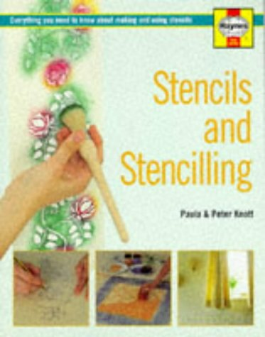 Stencils and Stencilling: Everything You Need to: Knott, Peter, Knott,