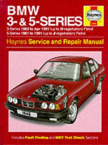 BMW 3 and 5 Series Service and Repair Manua 3 Series 1983 to April 1991 Petrol 5 Series 1981 to 1...