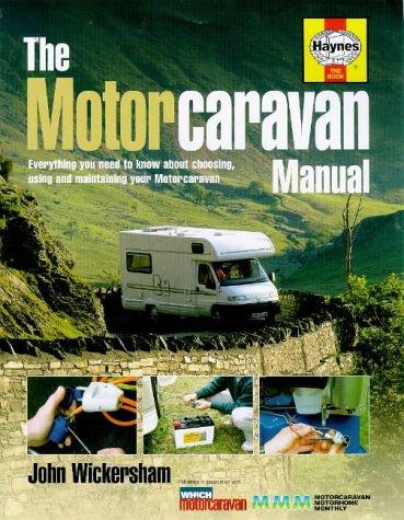 The Complete Motorcaravan Manual: All You Need: Wickersham, John
