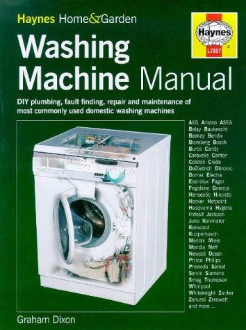 The Washing Machine Manual (Haynes home &: Dixon, Graham