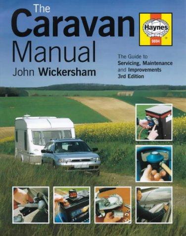 The Caravan Manual: A Guide to Servicing,: Wickersham, John