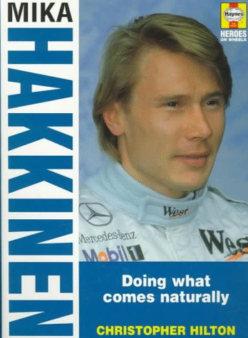 9781859604021: Mika Hakkinen: Doing What Comes Naturally (Heroes on Wheels)