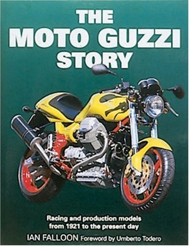 The Moto Guzzi Story: Racing and Production Models From 1921 to the Present Day (1859604145) by Ian Falloon