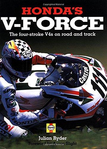 Honda's V-Force: The four-stroke V4's on road and track: Ryder, J.