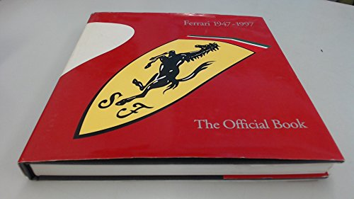Ferrari, 1947-97: The Official Book: Cancellieri, Gianni