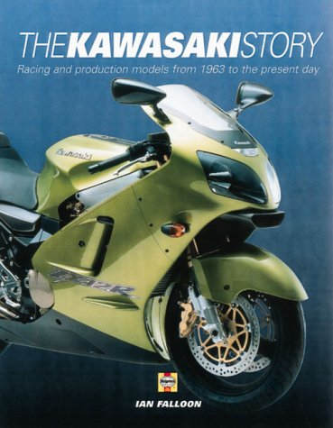 The Kawasaki Story: Racing and Production Models from 1963 to the Present Day (185960613X) by Ian Falloon