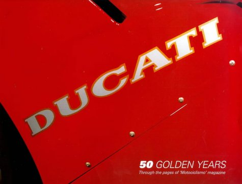 9781859606186: Ducati: 50 Golden Years Through the Pages of 'Motociclismo' Magazine