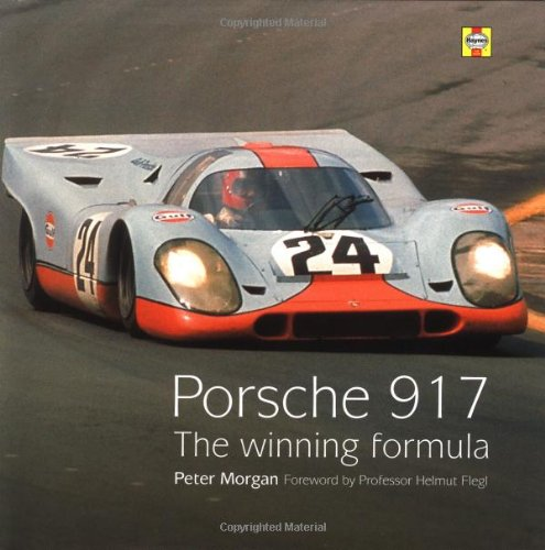 Porsche 917: The Winning Formula [Nov 13, 1999] Morgan, Peter: Morgan, Peter