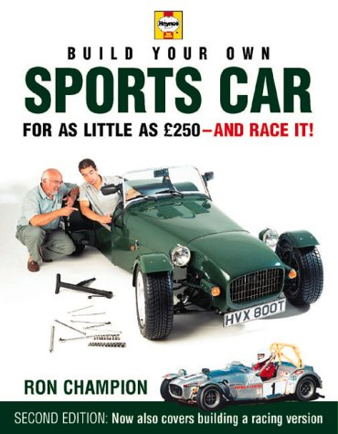 Build Your Own Sports Car for as Little as £250 and Race It!, 2nd Ed.: Champion, Ron
