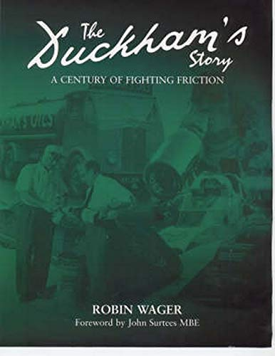 The Duckham s Story: A Century of Fighting Friction (Signed Limited Edition): Robin Wager. Foreword...