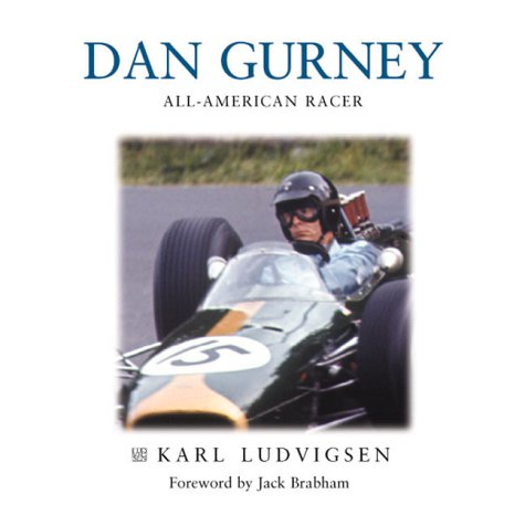Dan Gurney: The Ultimate Racer (1859606555) by Karl Ludvigsen