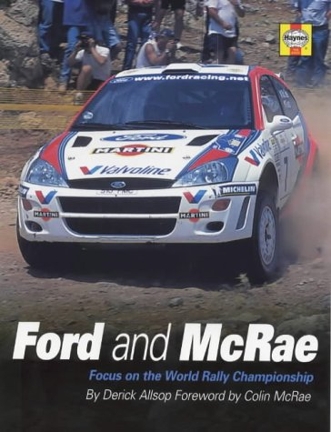 Ford and McRae: Focus on the World Rally Championship (9781859606568) by Allsop, Derick; McRae, Colin