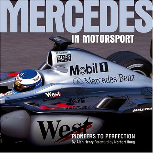 Mercedes in Motorsport: Pioneers to perfection (185960658X) by Henry, Alan