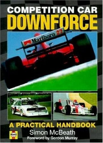 Competition Car Downforce: A Practical Handbook: McBeath, Simon