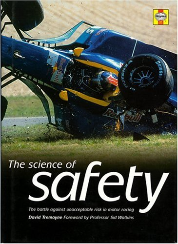 9781859606643: The Science of Safety: The Battle Against Unacceptable Risks in Motor Racing