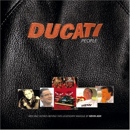 Ducati People: Looking Into the Lives of: Ash, Kevin