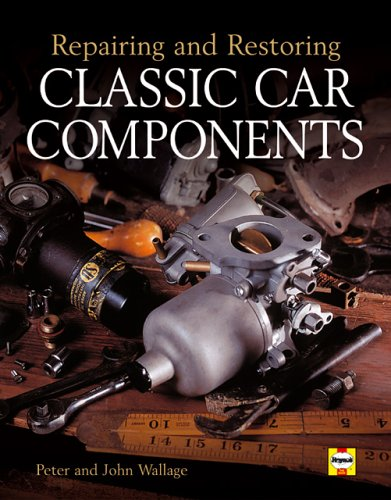 Repairing and Restoring Classic Car Components (1859606946) by Peter Wallage; John Wallage