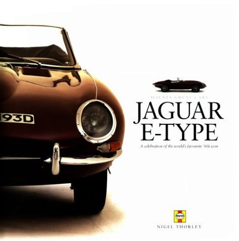 JAGUAR E-TYPE - A Celebration oft the world's favourite'60s icon: Thorley Nigel