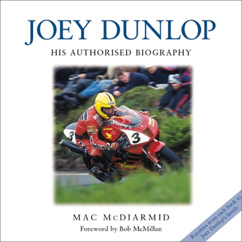 9781859608227: Joey Dunlop: His Authorised Biography