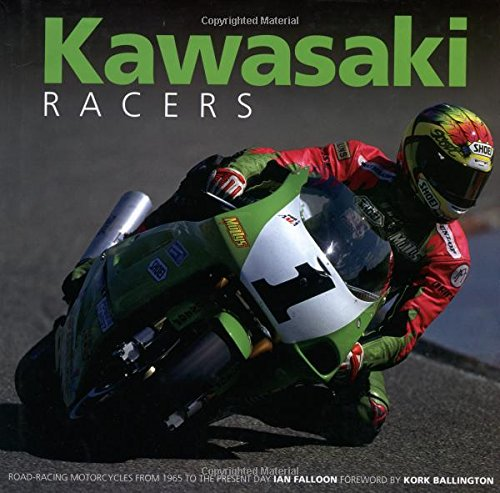 Kawasaki Racers: Road-Racing Motorcycles from 1965 to the Present Day