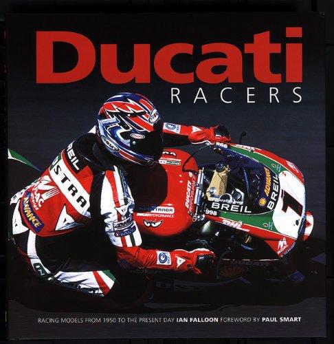 Ducati Racers: Racing models from 1950 to: Falloon, Ian